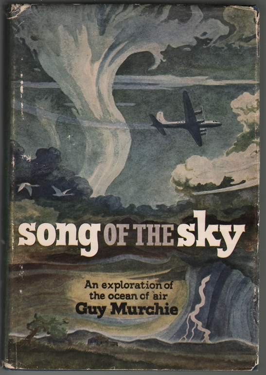Song of the Sky: An exploration of the ocean of air, Murchie, Guy