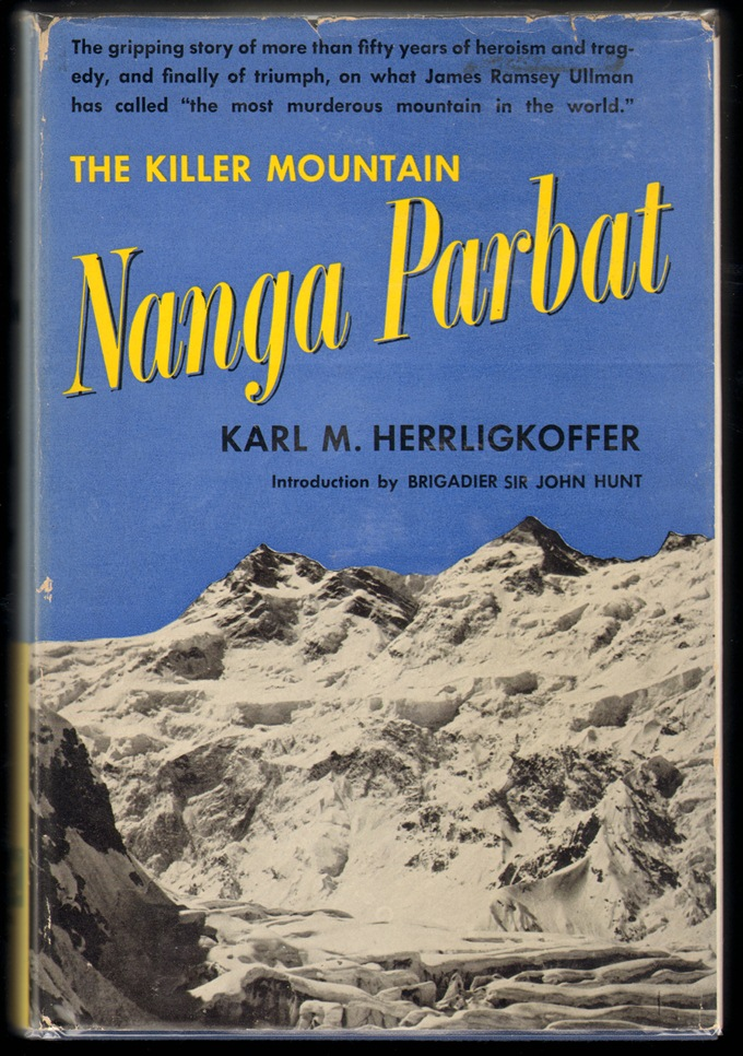 Nanga Parbat, The Killer Mountain. Karl M. Herrligkoffer.