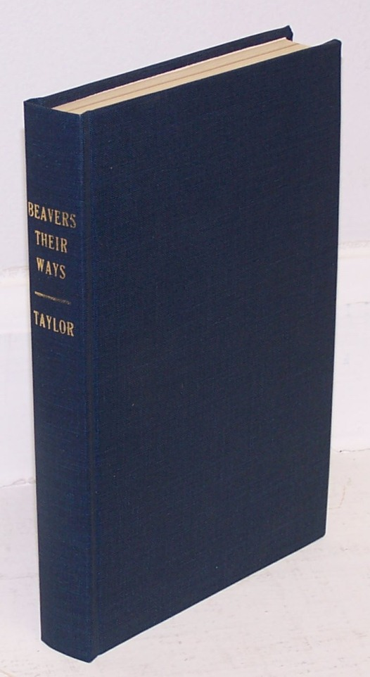 Beavers and their Ways and Other Sketches. Joseph H. Taylor.