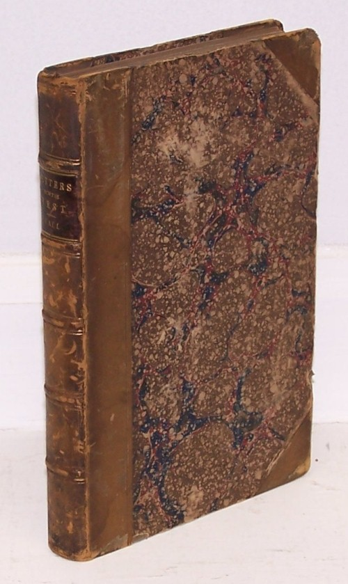 Letters from the West; Containing Sketches of Scenery, Manners, and Customs; and Anecdotes Connected with the First Settlements of the Western States of the United States. Hon. Judge Hall, James.