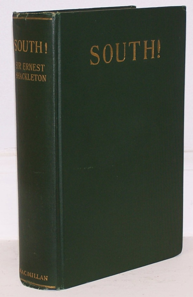 South, The Story of Shackleton's Last Expedition 1914-1917. Sir Ernest Shackleton.