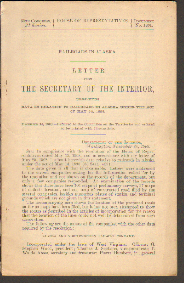 Railroads in Alaska. Letter from the Secretary of the Interior Transmitting Data in Relation to Railroads in Alaska Under the Act of May 14, 1898. James Rudolph Garfield.