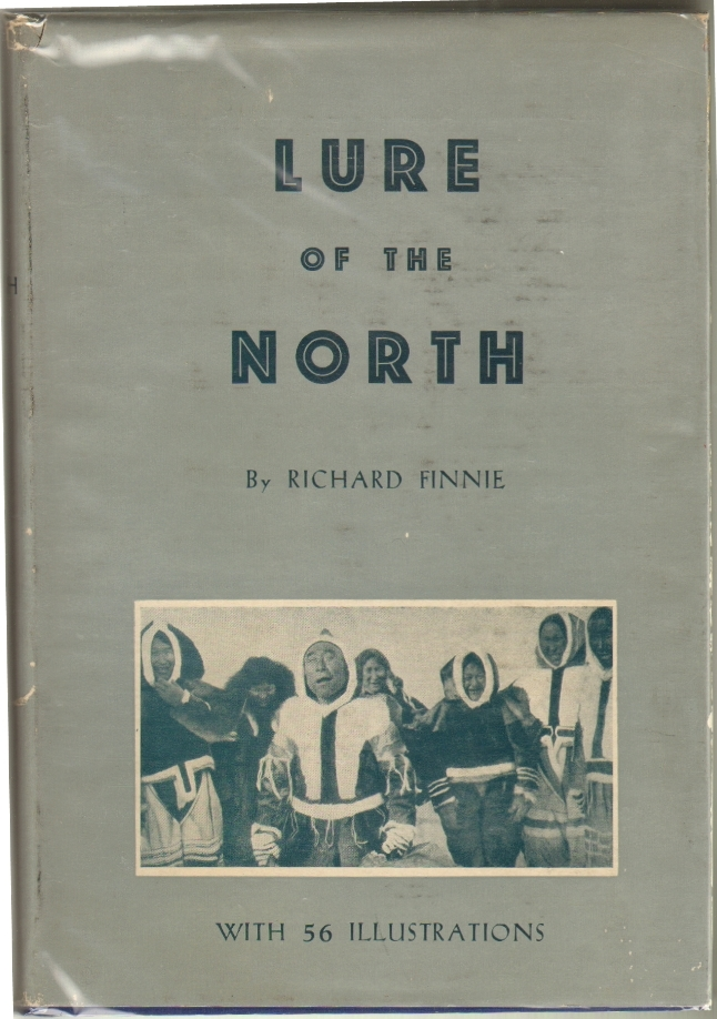Lure of the North. Richard Finnie.