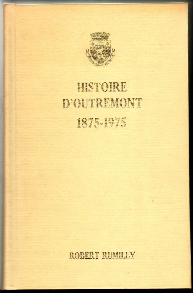 Histoire d'Outremont, 1875-1975 [Limited Edition]. Robert Rumilly.