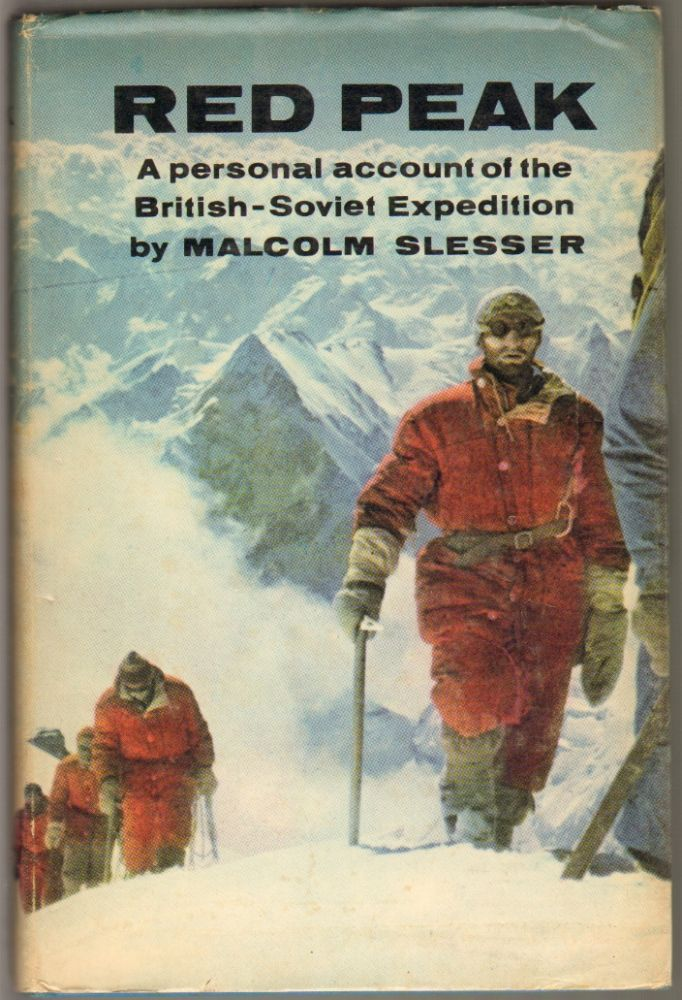 Red Peak, A Personal Account of the British-Soviet Pamir Expedition. Malcolm Slesser.