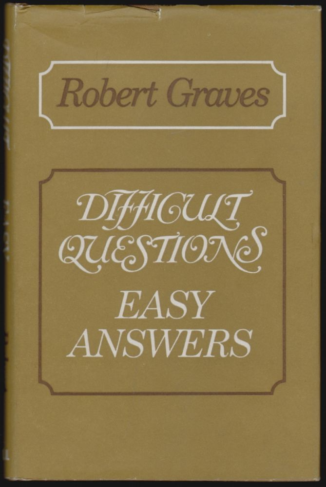 Difficult Questions, Easy Answers. Robert Graves.