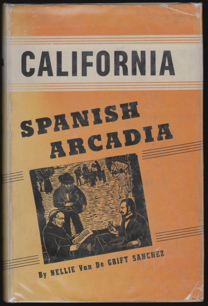 Spanish Arcadia [California Series]. Nellie Van de Grift Sanchez.