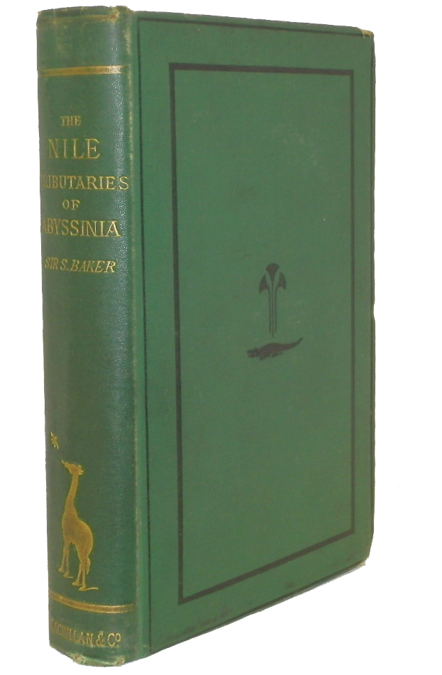 The Nile Tributaries of Abyssinia and the Sword Hunters of the Hamran Arabs. Samuel W. Baker.