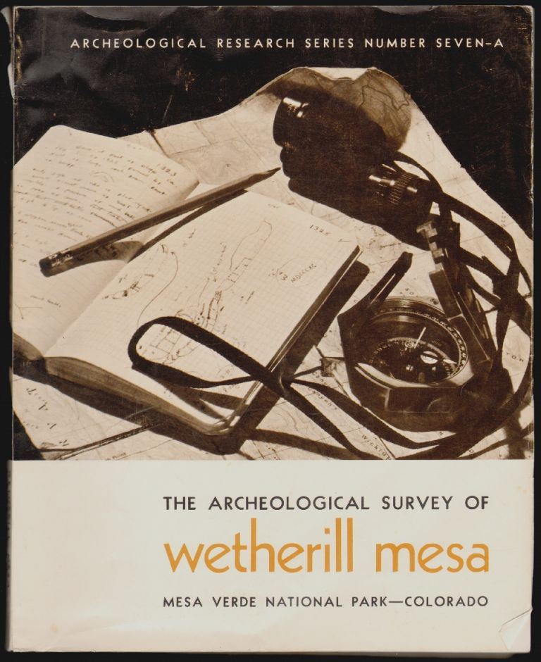 The Archeological Survey of Wetherill Mesa, Mesa Verde National Park - Colorado, Archeological Research Series Number Seven-A. Alden C. Hayes, Douglas Osborne, Prologue.