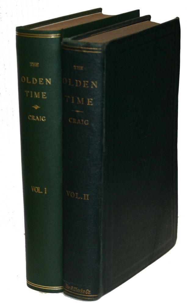 The Olden Time; A Monthly Publication, Devoted to the Preservation of Documents and Other Authentic Information in Relation to the Early Explorations, and the Settlement and Improvement of the Country Around the Head of the Ohio. Neville B. Craig.