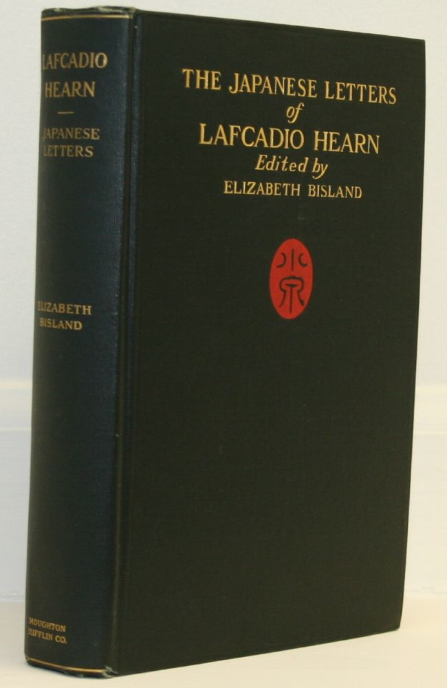 The Japanese Letters of Lafcadio Hearn. Lafcadio Hearn, Elizabeth Bisland.