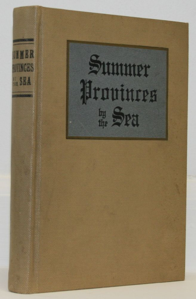 Summer Provinces by the Sea. A Description of the Vacation Resources of Eastern Quebec and the Maritime Provinces of Canada, in the Territory Served by the Canadian Government Railways:- Intercolonial Railway, Prince Edward Island Railway. Romaine Callendar.