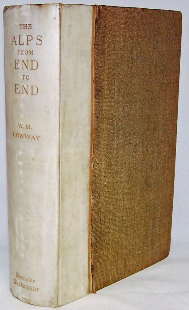 The Alps from End to End [Limited Edition]. Sir William Martin Conway.