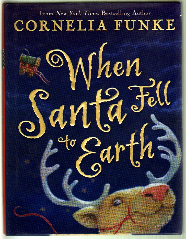 When Santa Fell to Earth. Cornelia Funke.