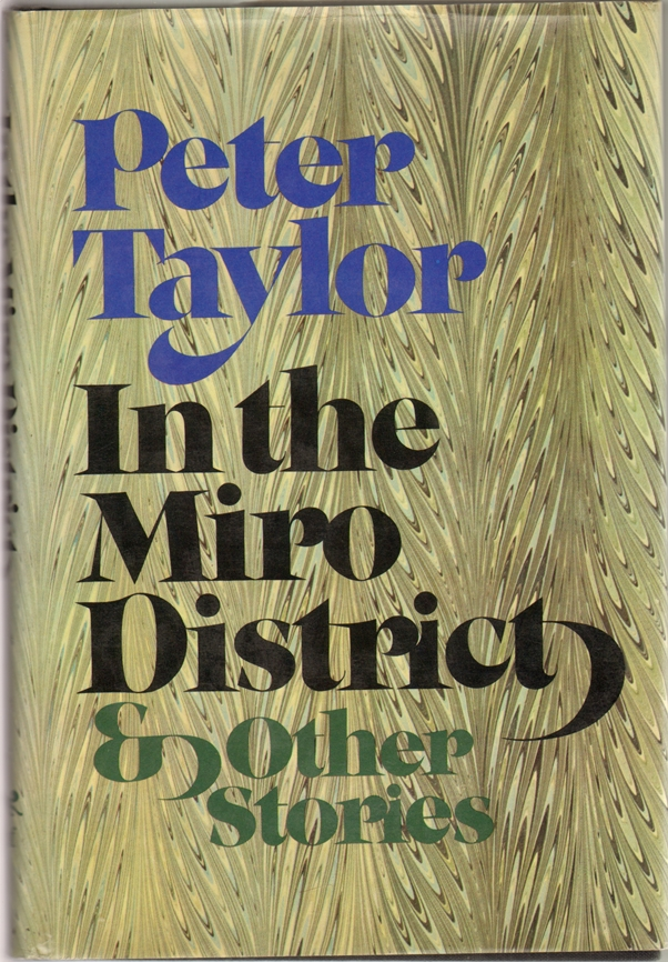 In the Miro District and Other Stories. Peter Taylor.