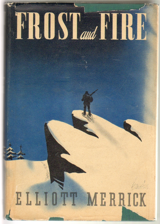 Frost and Fire. Elliott Merrick.