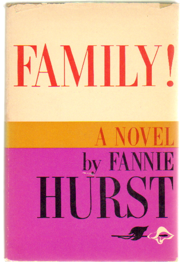 Family! Fannie Hurst.