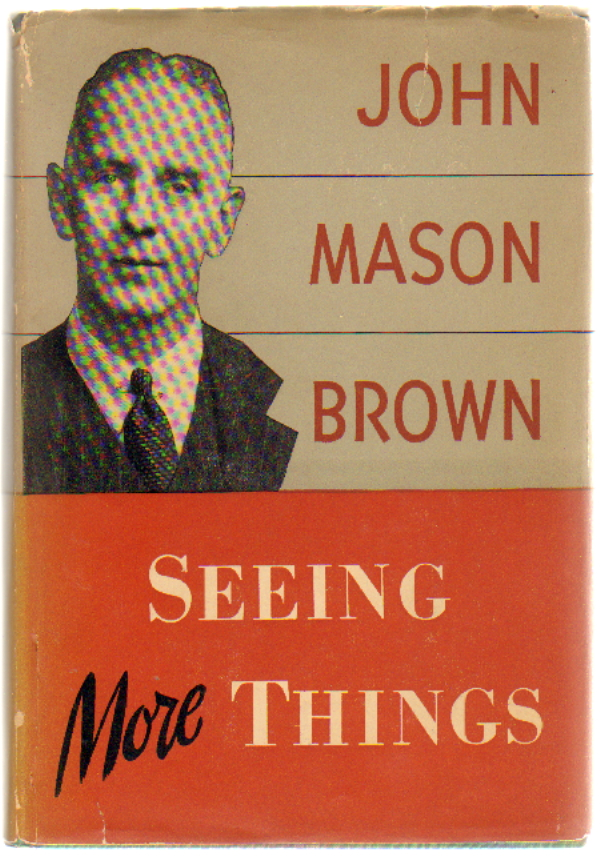 Seeing More Things. John Mason Brown.