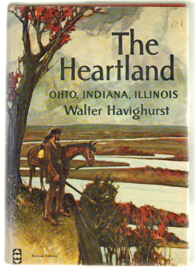 The Heartland: Ohio, Indiana, Illinois. Walter Havighurst.