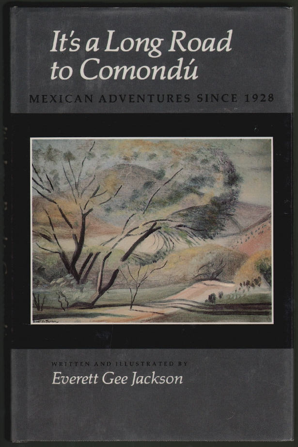 It's a Long Road to Comondu, Mexican Adventures Since 1928 [SIGNED]. Everett Gee Jackson.
