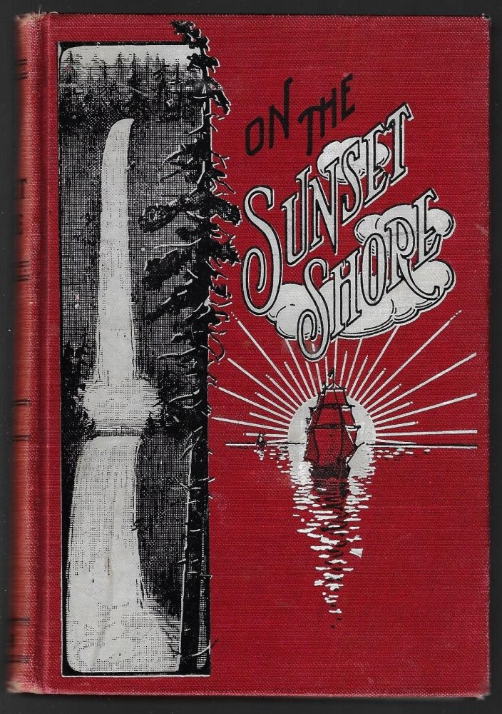 On the Sunset Shore, A Book of Poems and Rhymes [SIGNED]. Joseph W. Dorr.