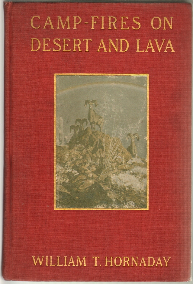 Camp-Fires on Desert and Lava. William T. Hornaday.
