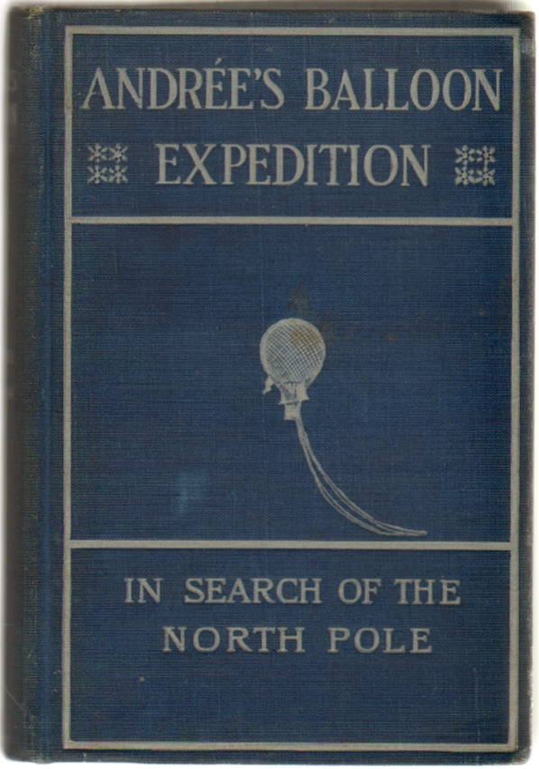 Andree's Balloon Expedition in Search of the North Pole. Henri Lachambre, Alexis Machuron.