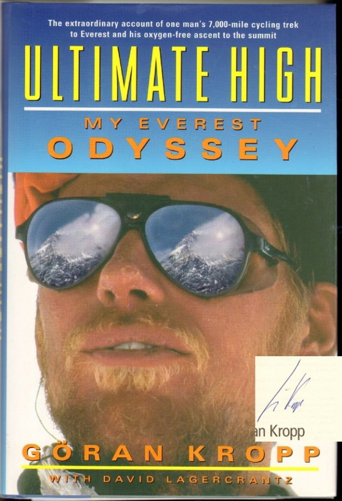 Ultimate High: My Solo Ascent of Everest [SIGNED BY KROPP AND JON KRAKAUER]. Goran Kropp, David Lagercrantz.