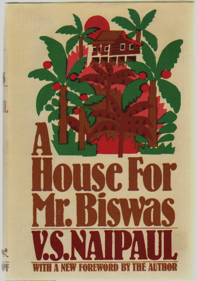 A House for Mr. Biswas. V. S. Naipaul.
