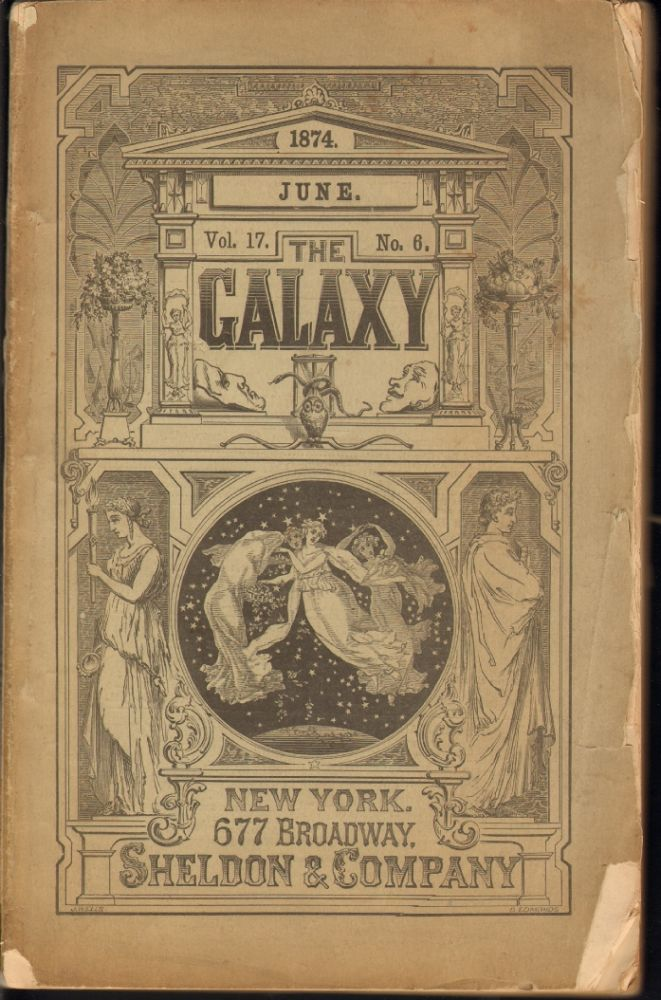 The Galaxy, A Magazine on Entertaining Reading, Vol. 17, No. 6, June 1874. George Armstrong Custer, et. al.