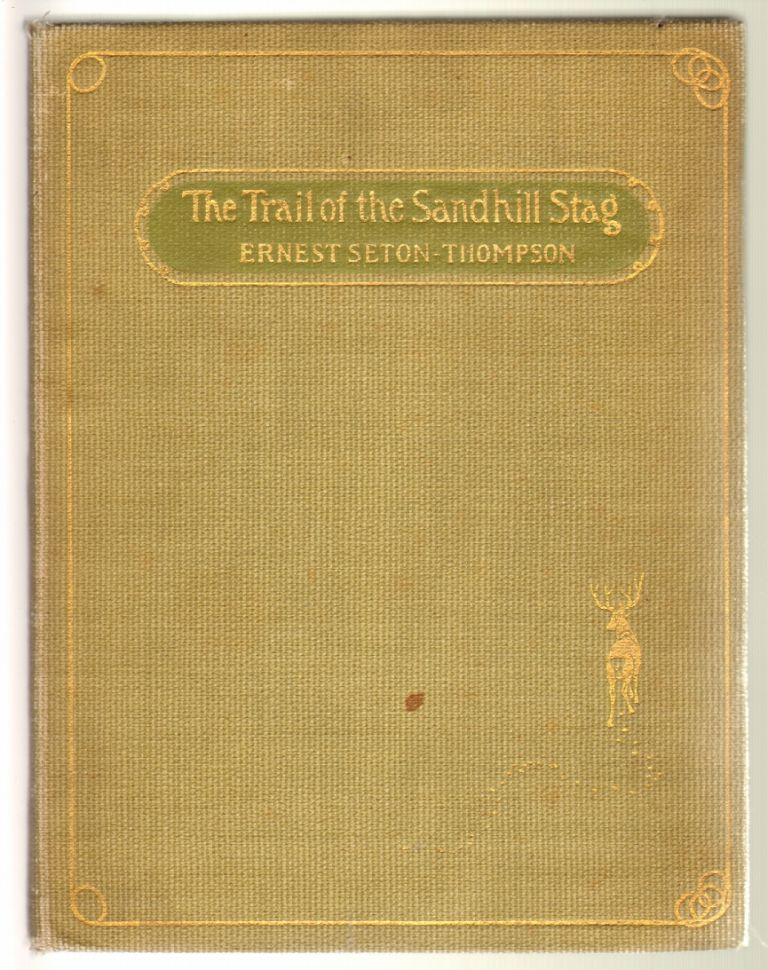 The Trail of the Sandhill Stag. Ernest Seton Thompson.