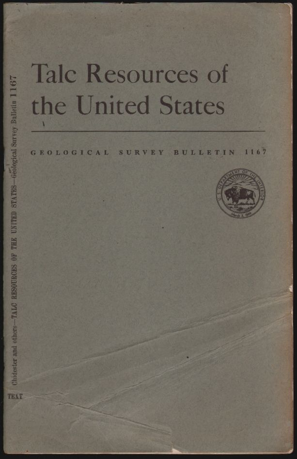 Talc Resources of the United States, Geological Survey Bulletin 1167. A. H. Chidester, A. E. J. Engel, L. A. Wright.