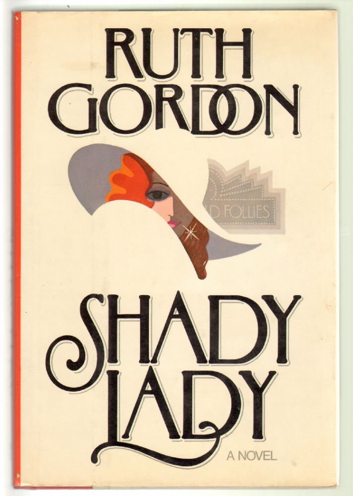Shady Lady. Ruth Gordon.