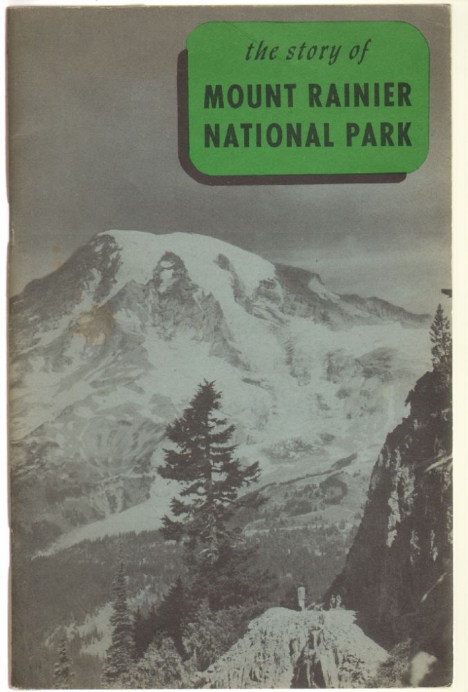 The Story of Mount Rainier National Park. RAINIER, C. Frank Brockman.