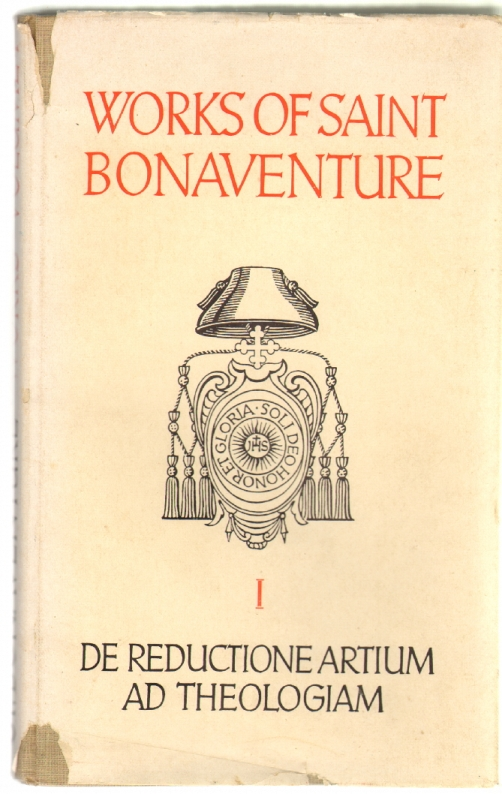 Saint Bonaventure's De Reductione Artium ad Theologiam (Works of Saint Bonaventure, Volume I)
