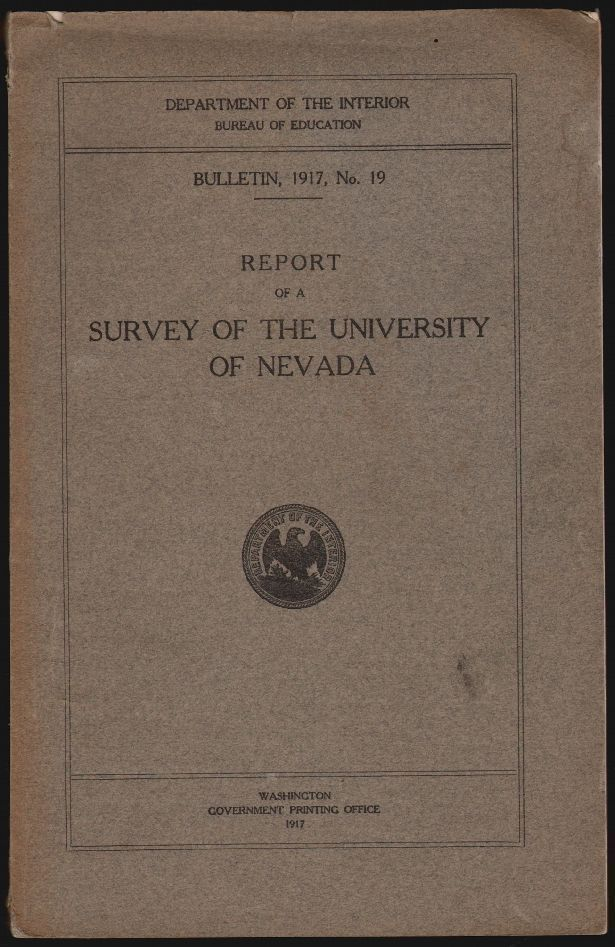 Report of a Survey of the University of Nevada. Department of the Interior Bureau of Education, Bulletin 1917, No. 19