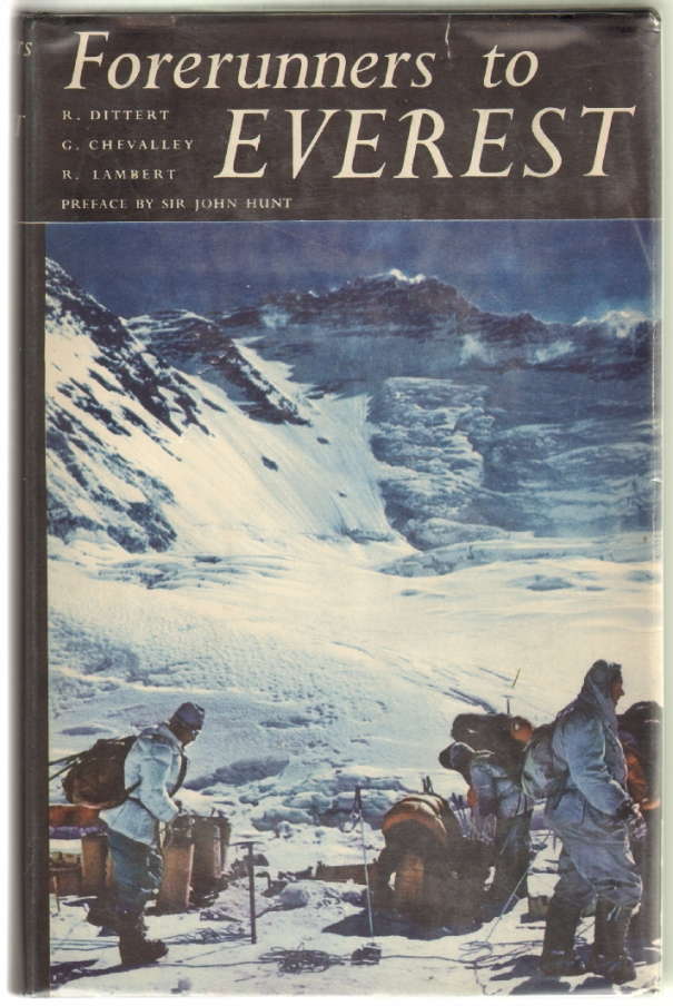 Forerunners to Everest, The Story of the Two Swiss Expeditions of 1952. Rene Dittert, Gabriel Chevalley, Raymond Lambert.