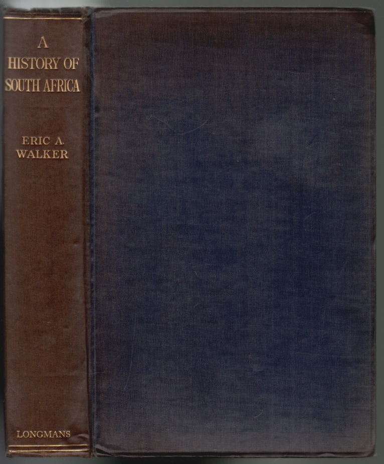 A History of South Africa. Eric A. Walker.