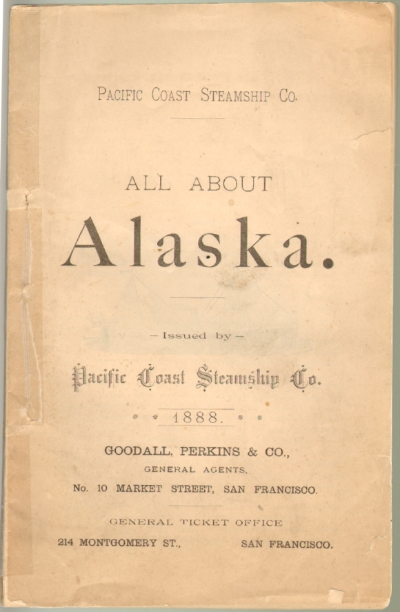 Pacific Coast Steamship Co. All About Alaska 1888