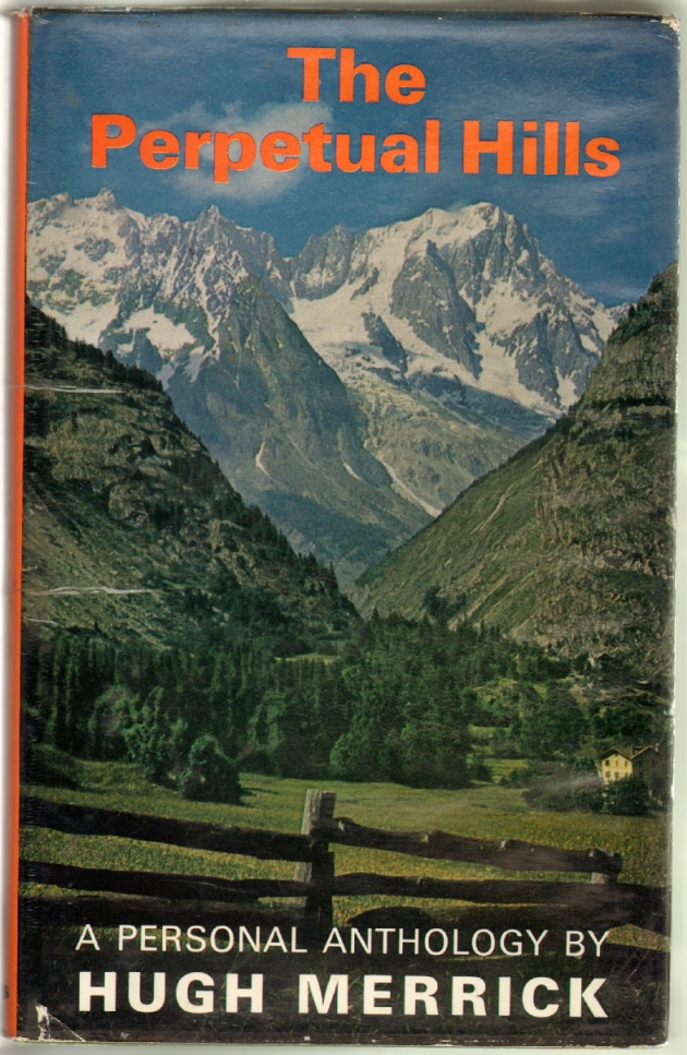 Merrick, Hugh. A. Personal Anthology of Mountains The Perpetual Hills.