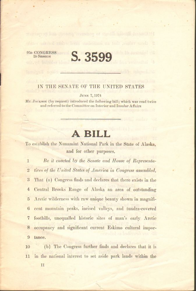 A Bill to Establish the Nunamiut National Park in the State of Alaska, and for Other Purposes (S. 3599, 93d Congress, 2d Session). GATES OF THE ARCTIC, Jackson Mr, Henry.