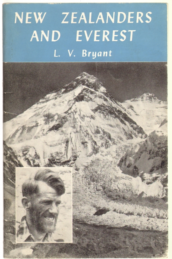 New Zealanders and Everest. L. V. Bryant, Leslie Vickery.