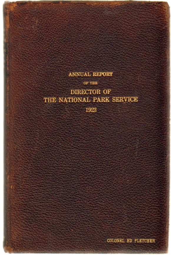 Report of the Director of the National Park Service to the Secretary of the Interior for the Fiscal Year Ended June 30, 1923 and the Travel Season, 1923. Stephen T. Mather.