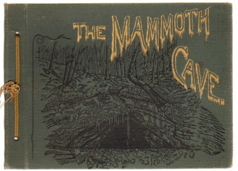 The Mammoth Cave of Kentucky. MAMMOTH CAVE, J. Hoyes Panton, C. G. Darnall.