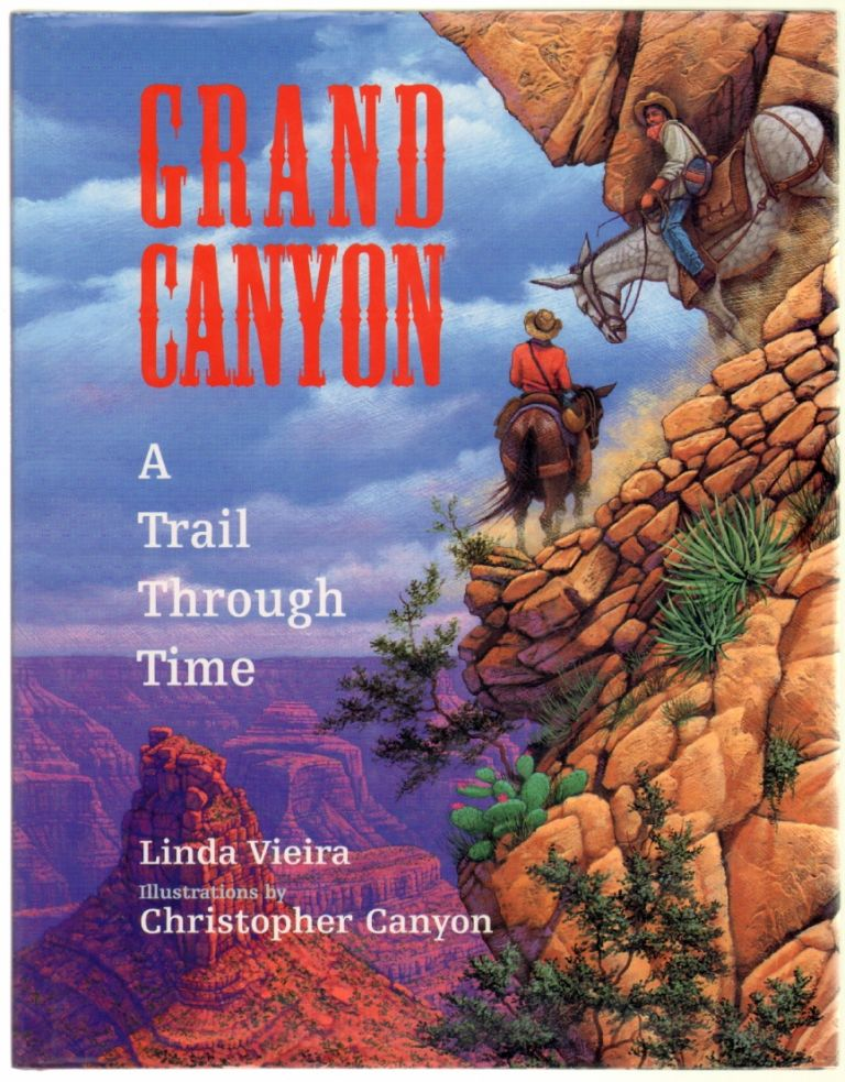 Grand Canyon: A Trail Through Time [SIGNED]. GRAND CANYON, CHILDREN'S BOOKS, Linda Vieira, Christopher Canyon.