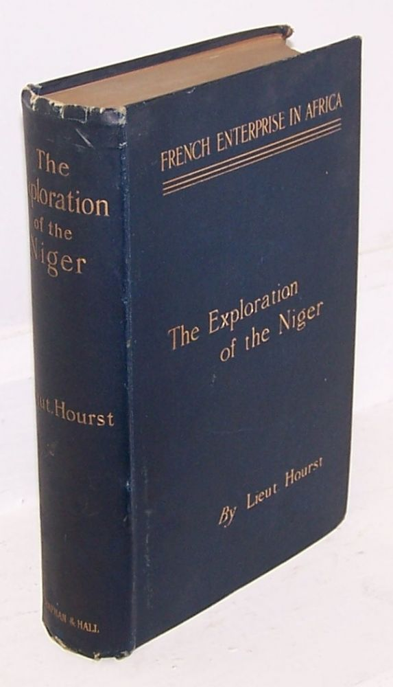 French Enterprise in Africa, The Personal Narrative of Lieut. Hourst of His Exploration of the Niger. Hourst, Mrs. Arthur Bell, Emile August Leon.