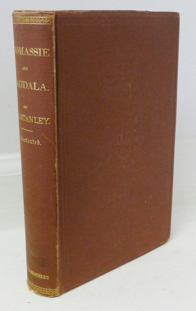 Coomassie and Magdala: The Story of Two British Campaigns in Africa. Henry M. Stanley.