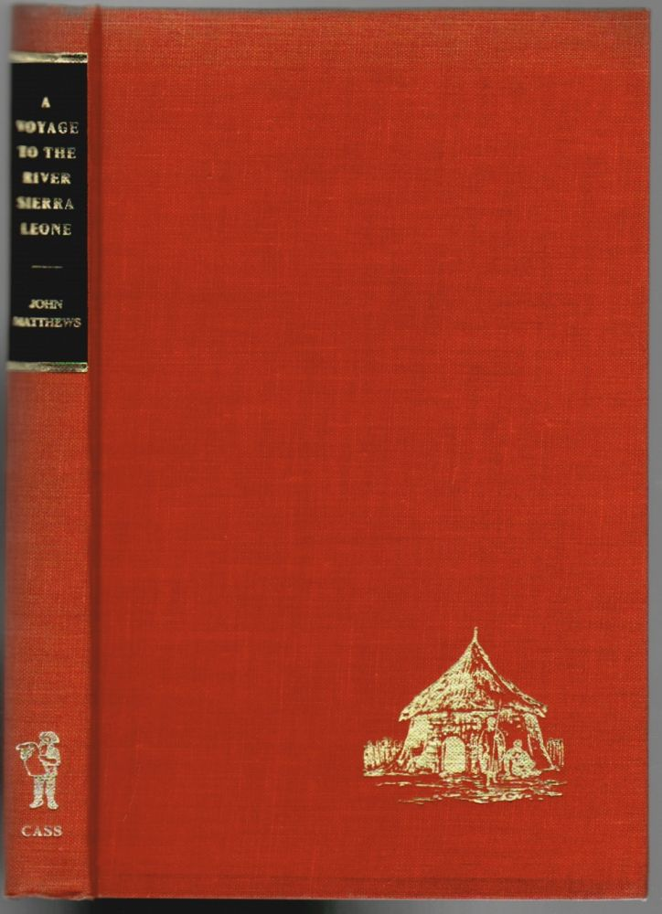 A Voyage to the River Sierra-Leone, Containing an Account of the Trade and  Productions of the Country and of the Civil and Religious Customs and