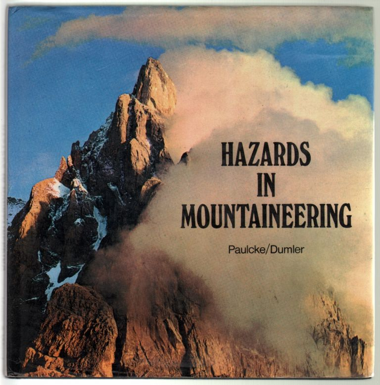 Hazards in Mountaineering. Wilhelm Paulcke, Helmut Dumler, Bowman.