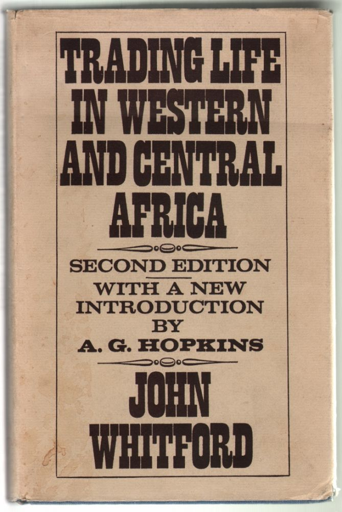 Trading Life in Western and Central Africa. John Whitford.